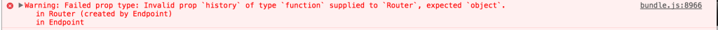 Warning: Failed prop type: Invalid prop `history` of type `function` supplied to `Router`, expected `object`.