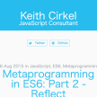 【JavaScript】Reflectの使い方「Reflect | Metaprogramming in ES6: Part 2 - Reflect」の記事概要