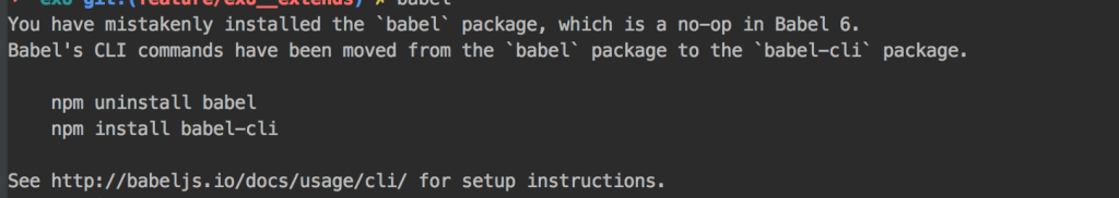 【babel】これ出たら「You have mistakenly installed the `babel` package, which is a no-op in Babel 6.」