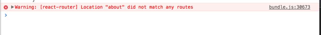 """【react-router】解決! Warning: [react-router] Location """"[pathname]"""" did not match any routes"""