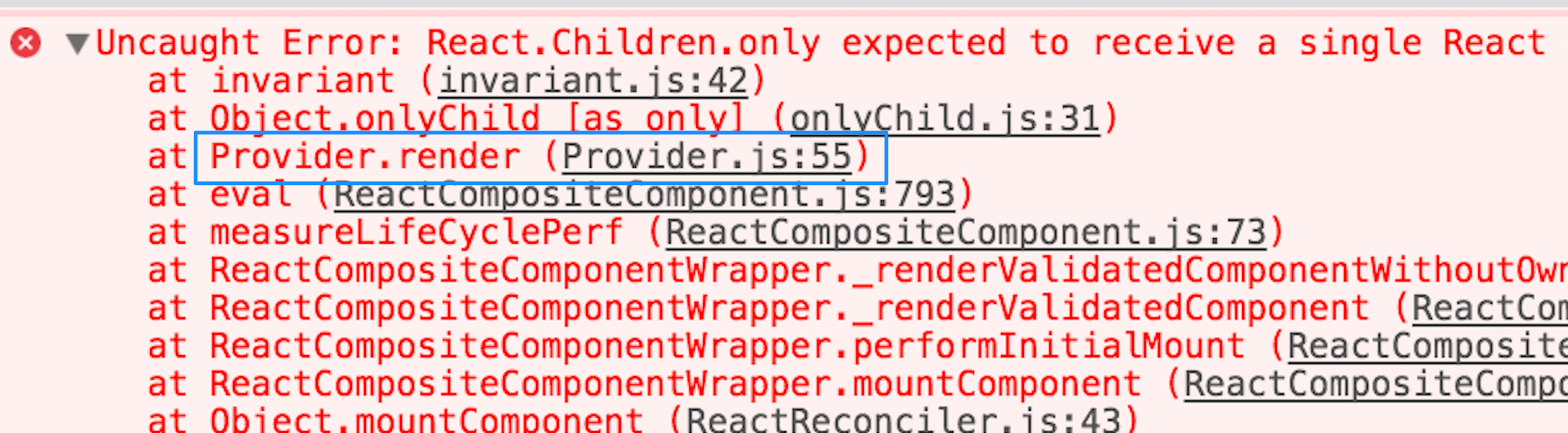 invariant.js:42 Uncaught Error: React.Children.only expected to receive a single React element child