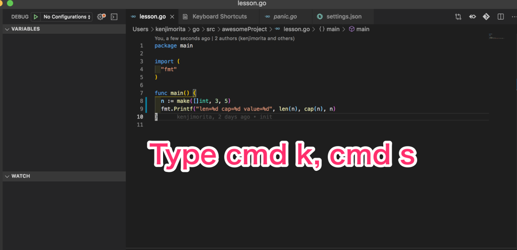 type cmd k, cmd d 【Golang】VSCodeでファイル実行のF5を変えたいdebugg時つらいから